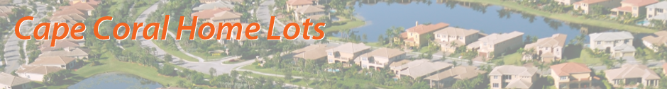 Cape Coral Home Lots